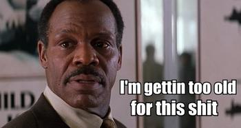 1540635093_lethal_weapon_im_too_old_for_this_shit_answer_2_xlarge