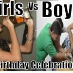 Birthday celebrations!! Boys Vs Girls